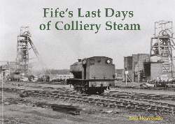 Fifes Last Days of Colliery Steam